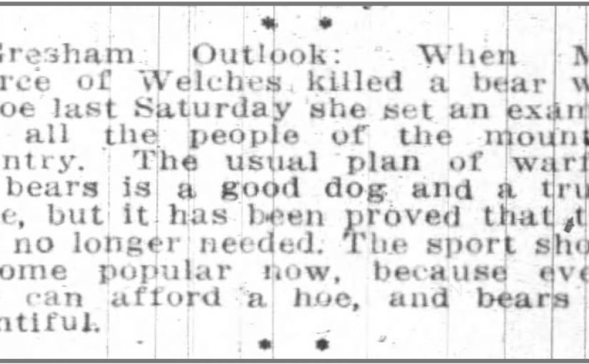 Mrs Pierce of Welches Killed a Bear With a Hoe – Mount Hood